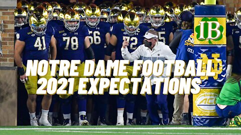 What should expectations be for Notre Dame in 2021?