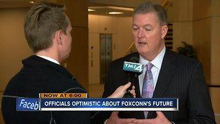 Officials optimistic about Foxconn's future
