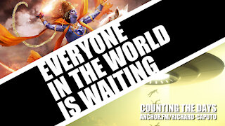 Everyone in the World is Waiting