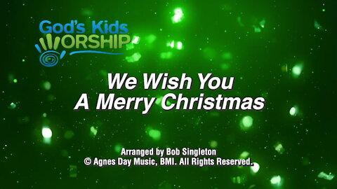 Kids Christmas - We Wish You a Merry Christmas