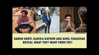 Barun Sobti, Kanika Kapoor, Amol Parashar Reveal What They Want From 2021 | SpotboyE