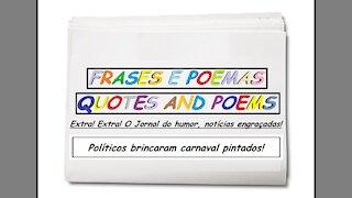 Notícias engraçadas: Políticos brincaram carnaval pintados! [Frases e Poemas]