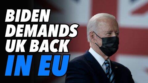 Ahead of G7, Biden DEMANDS UK get back in EU single market