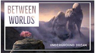 Between Worlds: Underground Escape Dream
