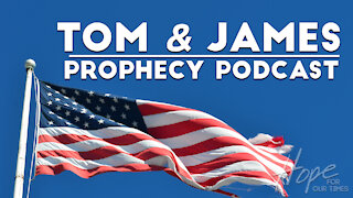 Tom and James   April 23rd Prophecy Podcast