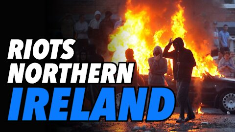 Northern Ireland riots continue. British and Irish leaders call for calm