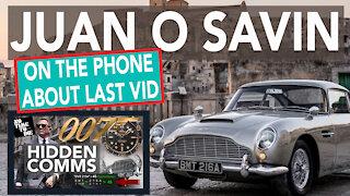 Juan O Savin talks about my last video! New James Bond Movie