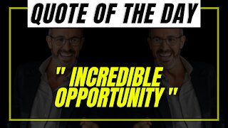 """"""" INCREDIBLE OPPORTUNITY """" QUOTE OF THE DAY - DAILY AFFIRMATION INFI QUOTES"""