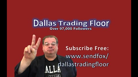 Dallas Trading Floor No 317 - LIVE June 18, 2021