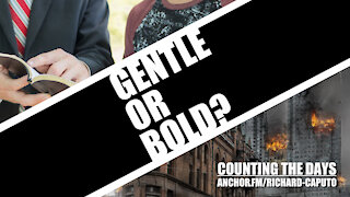 Gentle or Bold?