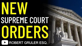 New Supreme Court Orders