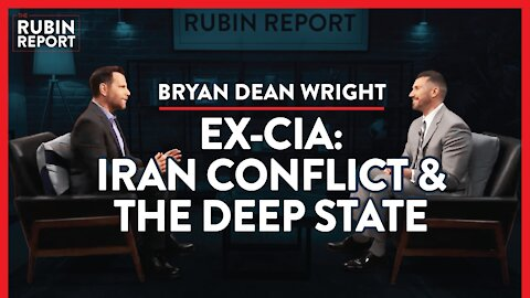 Ex CIA: Iran's Next Move & Exposing The Deep State | Bryan Dean Wright | POLITICS | Rubin Report