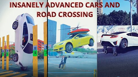 SHOCKINGLY ADVANCED CARS AND ROAD CROSSINGS , THAT WILL DRIVE YOU 🤯 100% CRAZY