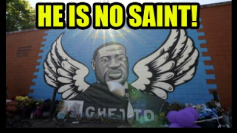 """STOP with the worship of """"Saint"""" George Floyd The CRIMINAL!"""