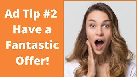 Ad Tip #2 Have a Fanstastic Offer!
