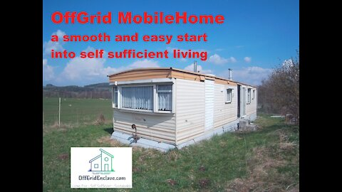 Self Sufficient OffGrid Mobile Home. A smooth, affordable and easy start into sustainable living !