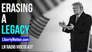 Erasing a Legacy - LN Radio Videocast