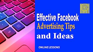 Effective Facebook Advertising Tips and Ideas