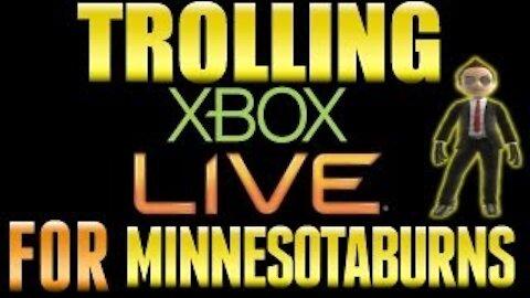 Trolling Xbox Live for @Minnesotaburns