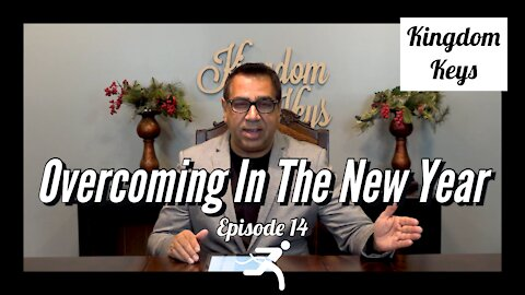 """Kingdom Keys: Episode 14 """"Overcoming In The New Year"""""""