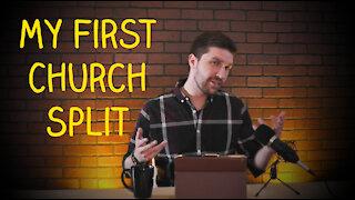 My First Church Split