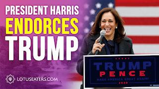 President Harris Endorses President Trump