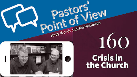Pastors Point of View 160. Crisis in the Church