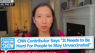 """CNN Contributor Says """"It Needs to Be Hard For People to Stay Unvaccinated"""""""