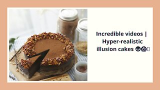 Incredible videos   Hyper-realistic illusion cakes 😨😱👀