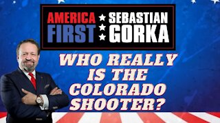 Who really is the Colorado shooter? Sebastian Gorka on AMERICA First