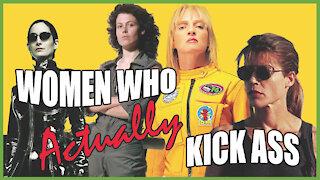 Women Who ACTUALLY Kick Ass