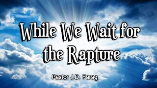 While We Wait for the Rapture