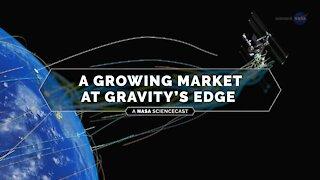 NASA ScienceCasts: A Growing Market at Gravity's Edge