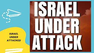 ISRAEL UNDER ATTACK!