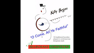 Bluegrass instrumental - O Come, All Ye Faithful - Kelly Bogan