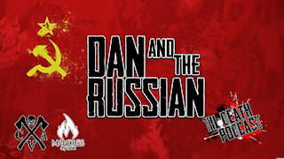 Dan and the Russian   Til Death Podcast   CLIP