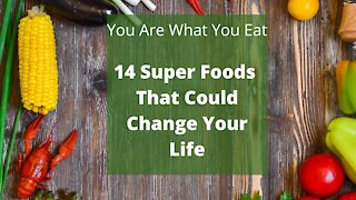 14 Superfoods that can change your life