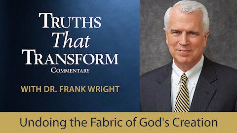 Undoing the Fabric of God's Creation