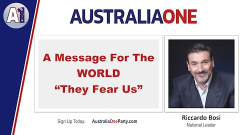 """AustraliaOne Party - A Message For The World: """"They Fear Us"""""""