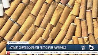 Activist creates cigarette art to raise awareness