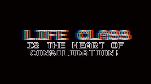 Life Class is at The Heart of Consolidation   Episode 24