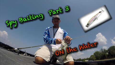 SpyBaiting Part 3 on the water