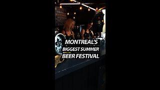 Montreal's Biggest Summer Beer Festival