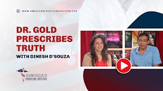 Dr. Gold Prescribes Truth with Dinesh D'Souza