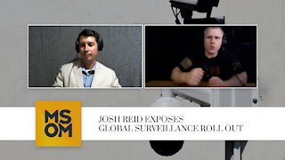 Josh Reid Exposes Global Surveillance Roll Out