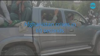 Afghanistan crisis in 60 seconds