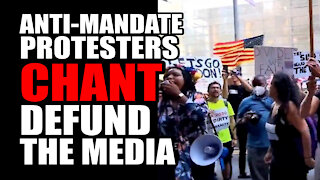 """Anti-Mandate Protesters CHANT """"Defund the Media"""""""