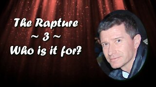 The Rapture - Who is the Rapture for?