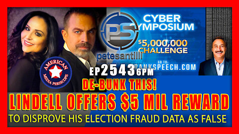 EP 2543 6PM Lindell Offers $5 Mil Reward To ANY Cyber Expert Who Can Prove Election Fraud Data False