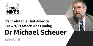 Former CIA Officer Dr Michael Scheuer: It's Irrefutable That America Knew 9/11 Attack Was Coming